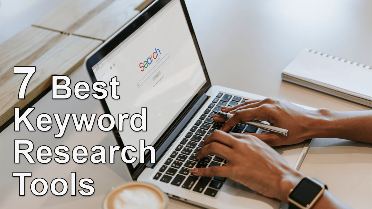 7 Best Keyword Research Tools